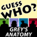 Grey's Anatomy – Guess Who?